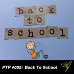 PTP035 - Back To School