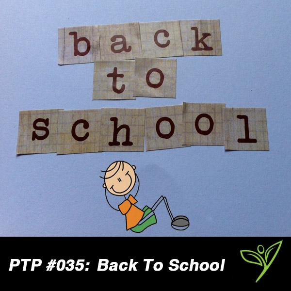 PTP035 - Back To School