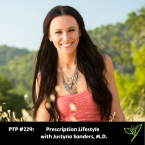 Prescription Lifestyle with Justyna Sanders, M.D. - PTP229