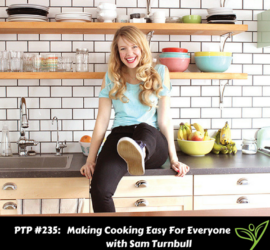 Making Cooking Easy For Everyone with Sam Turnbull - PTP235