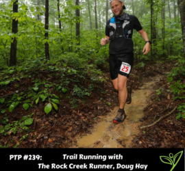 Trail Running with The Rock Creek Runner, Doug Hay - PTP239