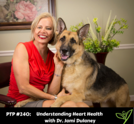 Understanding Heart Health with Dr. Jami Dulaney - PTP240