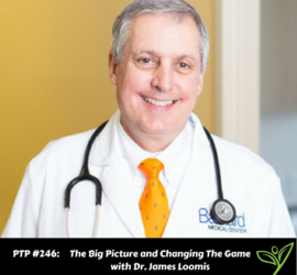 PTP246 - with Dr. James Loomis