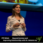 PTP264 - Dr. Melanie Joy