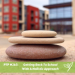 PTP267 - Holistic Back To School