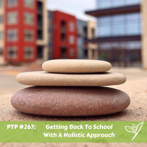 PTP267 - Holistic Back To School