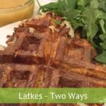 Latkes - Two Ways