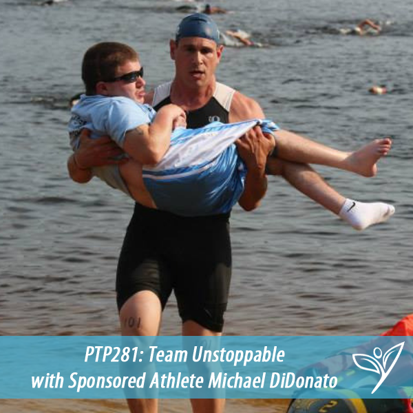 Team Unstoppable with Sponsored Athlete Michael DiDonato – PTP281