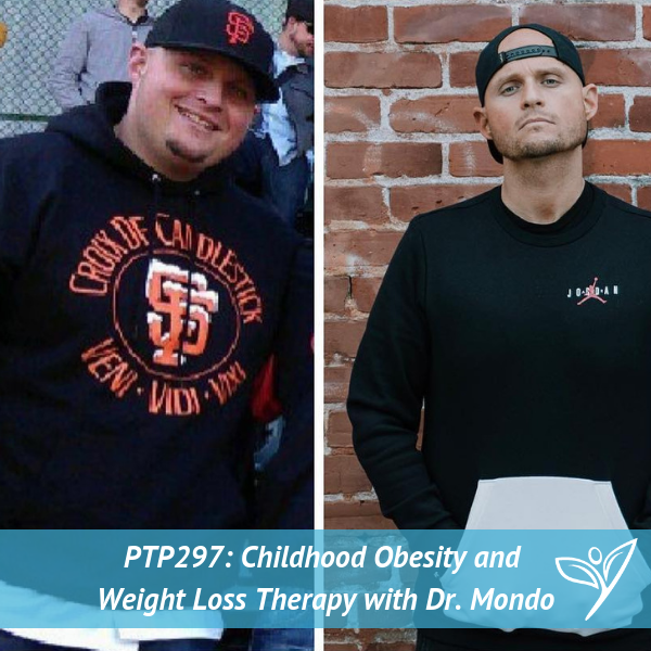 Childhood Obesity and Weight Loss Therapy with Dr. Mondo – PTP297