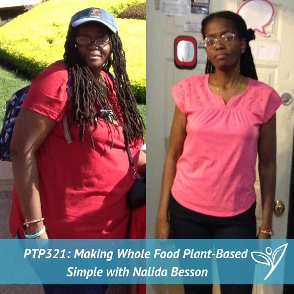 Making Whole Food Plant-Based Simple with Nalida Besson – PTP321