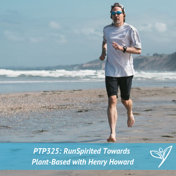 RunSpirited Towards Plant-Based with Henry Howard – PTP325
