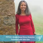 PTP335 - Asha Gala Mindful