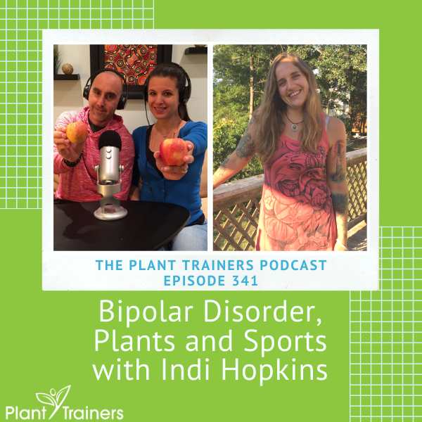 Bipolar Disorder, Plants and Sports with Indi Hopkins – PTP341