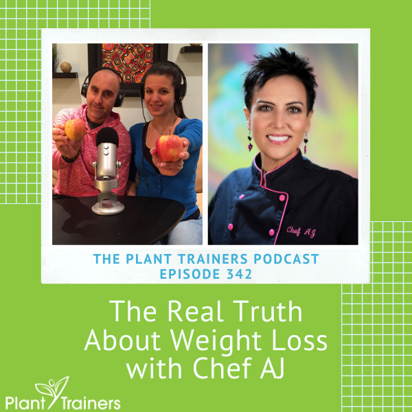 The Real Truth About Weight Loss with Chef AJ – PTP342