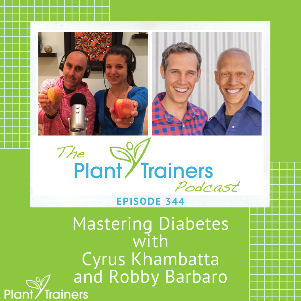 Mastering Diabetes with Cyrus Khambatta and Robby Barbaro – PTP344