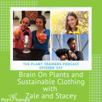 PTP347 Brain on Plants Zale and Stacey