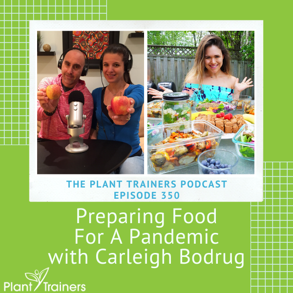 Preparing Food For A Pandemic with Carleigh Bodrug – PTP350