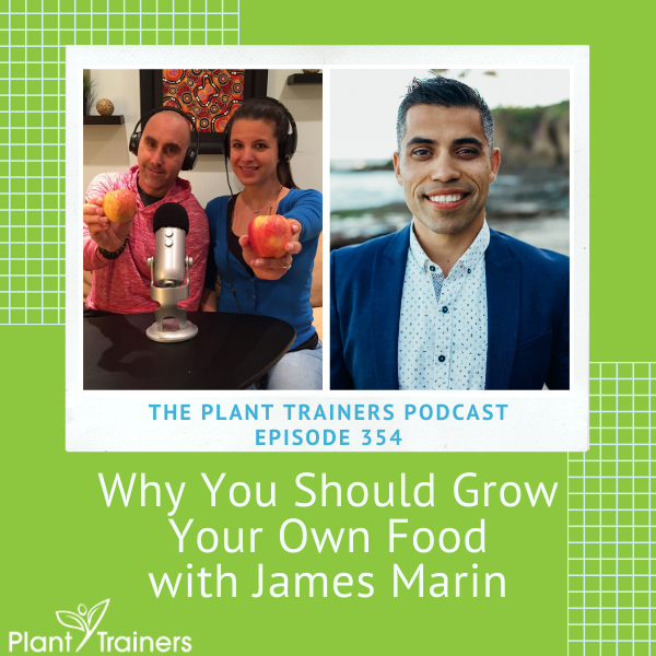 Why You Should Grow Your Own Food with James Marin – PTP354
