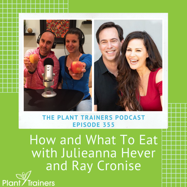 How and What To Eat with Julieanna Hever and Ray Cronise – PTP355
