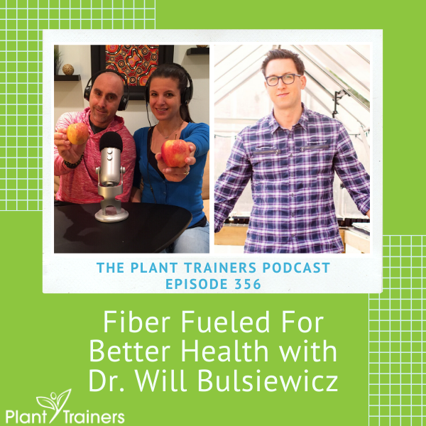 Fiber Fueled For Better Health with Dr. Will Bulsiewicz – PTP356