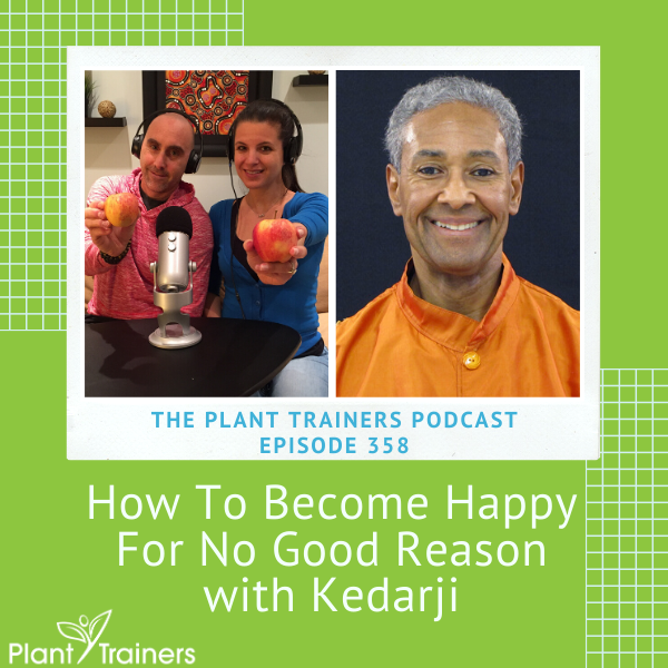 How To Become Happy For No Good Reason with Kedarji – PTP358