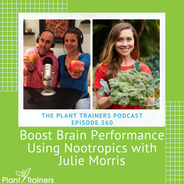 Boost Brain Performance Using Nootropics with Julie Morris – PTP360
