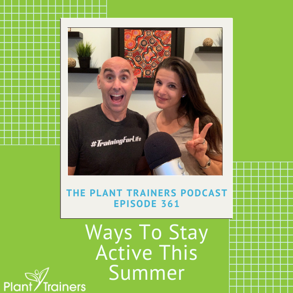 Ways To Stay Active This Summer – PTP361