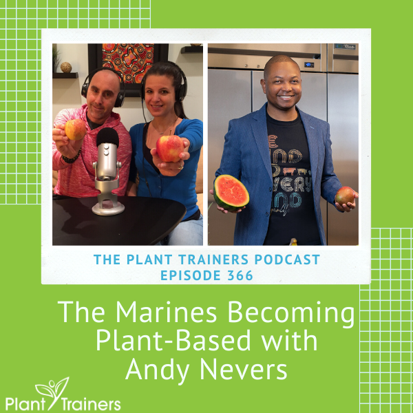 The Marines Becoming Plant-Based with Andy Nevers – PTP366