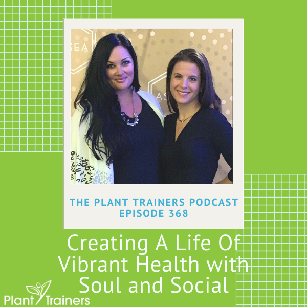Creating A Life Of Vibrant Health with Soul and Social – PTP368