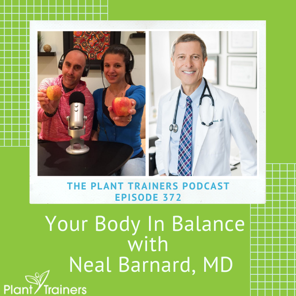 Your Body In Balance with Neal Barnard, MD – PTP372