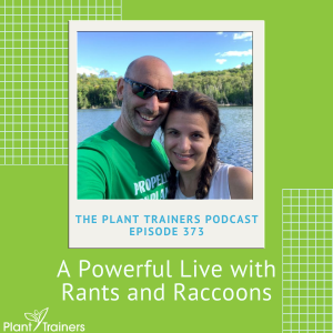 PTP373 A Powerful Live Rants and Raccoons
