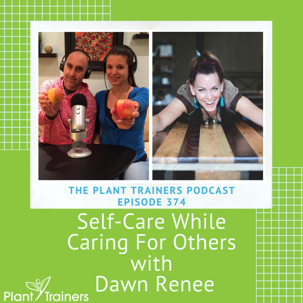 Self-Care While Caring For Others with Dawn Renee – PTP374