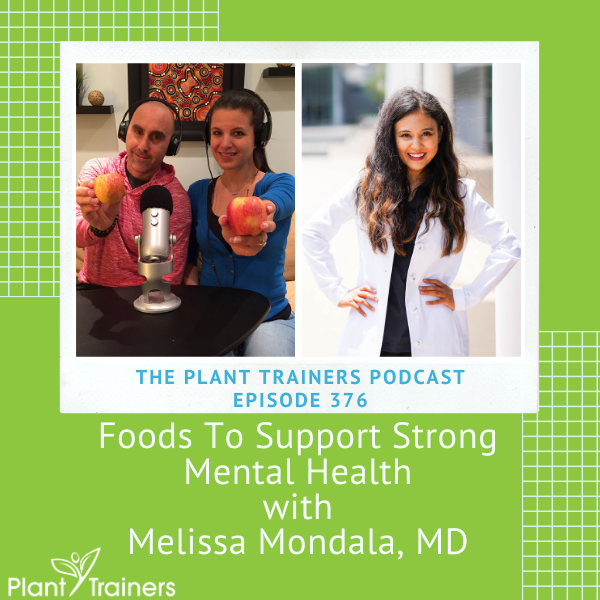 Foods To Support Strong Mental Health with Melissa Mondala, MD – PTP376