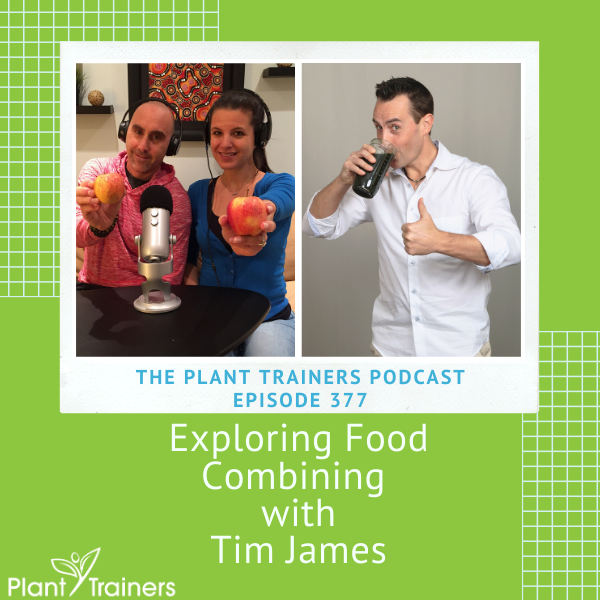 Exploring Food Combining with Tim James – PTP377