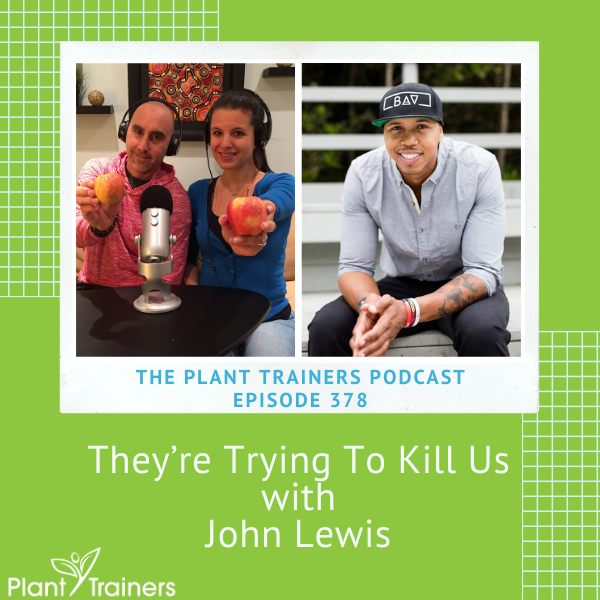 They're Trying To Kill Us with John Lewis – PTP378