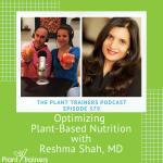 PTP379 nutrition Reshma Shah MD