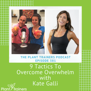 9 Tactics To Overcome Overwhelm with Kate Galli – PTP381