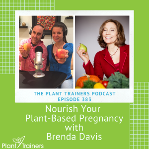 Nourish Your Plant-Based Pregnancy with Brenda Davis – PTP383