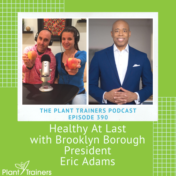 Healthy At Last with Brooklyn Borough President Eric Adams – PTP390