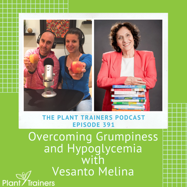 Overcoming Grumpiness and Hypoglycemia with Vesanto Melina – PTP391