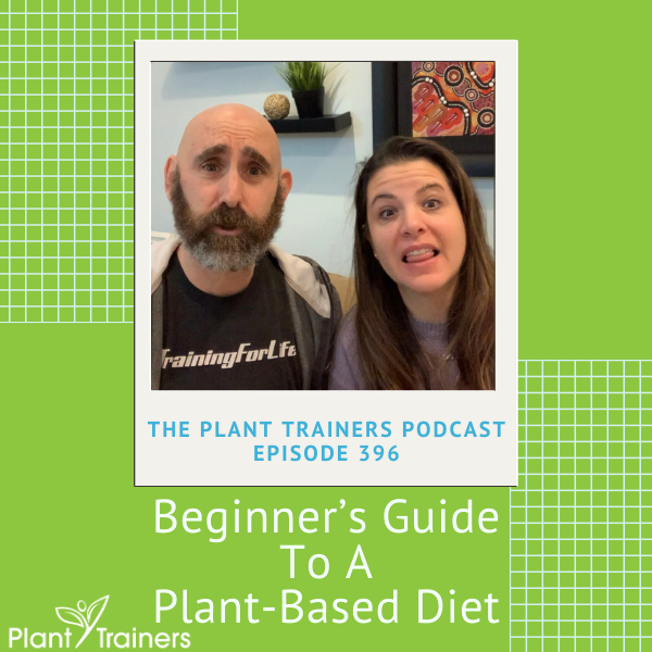 A Beginner's Guide To A Plant-Based Diet – PTP396