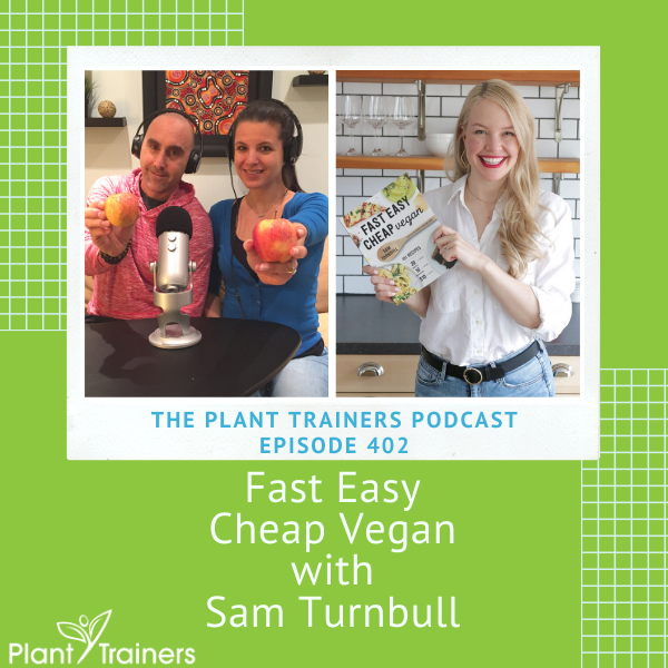 Fast Easy Cheap Vegan with Sam Turnbull – PTP402
