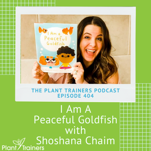 I Am A Peaceful Goldfish with Shoshana Chaim – PTP404