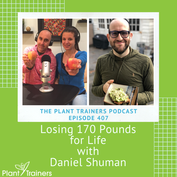 Losing 170 Pounds for Life with Daniel Shuman – PTP407