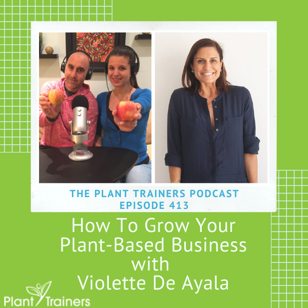 How To Grow Your Plant-Based Business with Violette De Ayala – PTP413