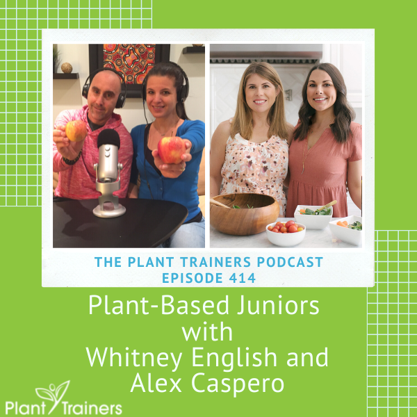 Plant-Based Juniors with Whitney English and Alex Caspero – PTP414
