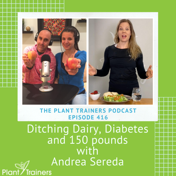 Ditching Dairy, Diabetes and 150 pounds with Andrea Sereda – PTP416